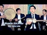Bobur Solayev - Od qolsin | Бобур Солаев - Од колсин