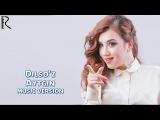 Dilso'z - Aytgin | Дилсуз - Айтгин (music version)