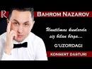 Bahrom Nazarov G'uzor tumanidagi konsert dasturi 2015