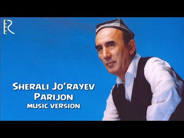 Sherali Jo'rayev - Parijon | Шерали Жураев - Парижон (music version)