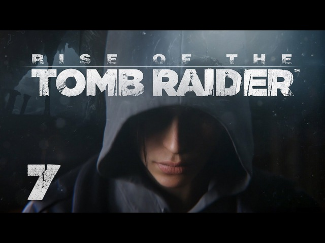 Rise of the Tomb Raider - Прохождение игры на русском [7] XBox One