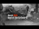 Cologne March 1945 Duel at the Cathedral - The lost human stories.