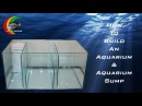 How To: Build an Aquarium / Fish Tank and Aquarium Sump