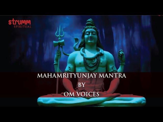 Mahamrityunjay Mantra by Om Voices