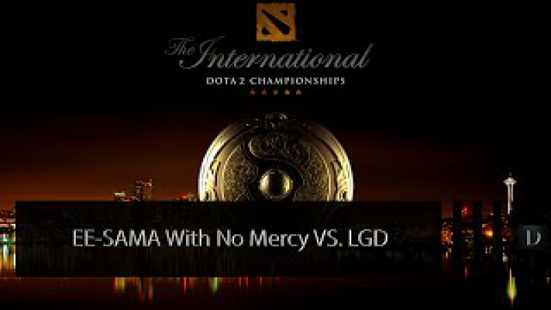 Dota 2 EE-SAMA With No Mercy VS. LGD