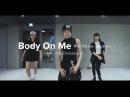 Body On Me - Rita Ora (feat. Chris Brown) / May J Lee Choreography