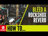 How To Bleed A RockShox Reverb Dropper Seatpost