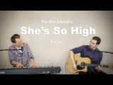 Tal Bachman - She's So High (Cover by Alex Normand &amp Laurier Lachance)