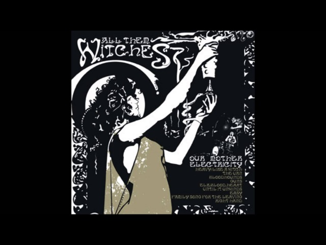 All them witches- Elk blood heart