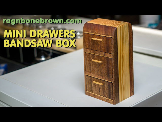 Making A Miniature Chest of Drawers - bandsaw box woodwork project