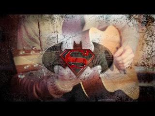 Hans Zimmer Junkie XL - Batman vs Superman Main Theme - Acoustic Guitar (HQ)