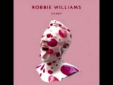 Robbie Williams - Candy (Take The Crown)