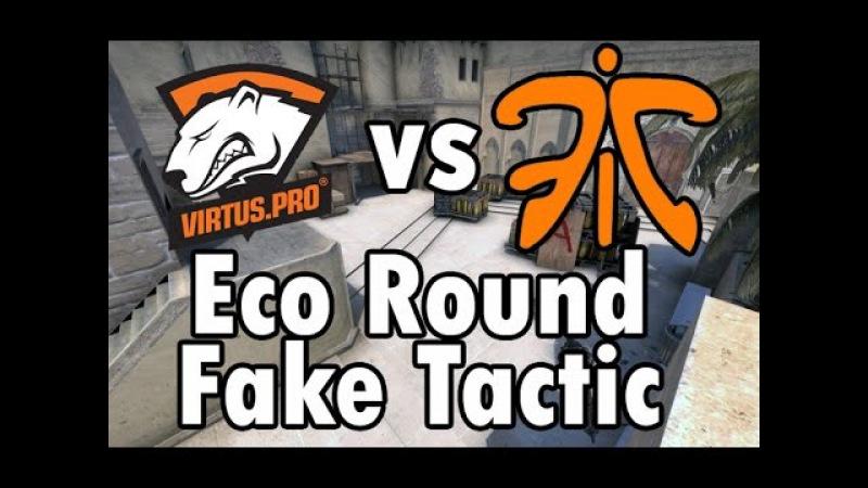 CS:GO Virtus.pro vs fnatic - ECO Tactic on de_mirage Fake B-site plant A-site