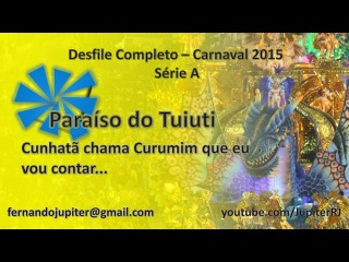 Desfile Completo Carnaval 2015 - Paraíso do Tuiuti