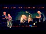 PERE UBU dr.faustus live Dublin 2013