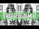Best Trap Reggae Mix Volume 1 🌴 Trap Reggae Mix 🔥 Best Trap Music Remixes of Popular Songs 2015 🌴
