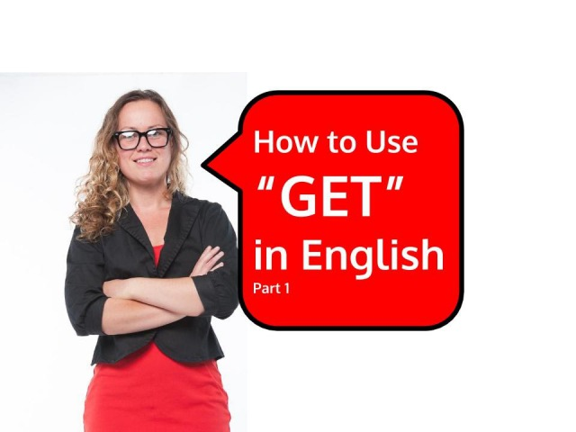 How do you use GET in English as a phrasal verb