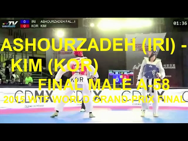 ASHOURZADEH (IRI) - KIM (KOR)   FINAL MALE A-58   2015 WTF WORLD GRAND-PRIX FINAL