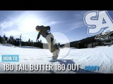 How to Butter - 180 Tail Butter 180 Out (Goofy) - Snowboard Addiction Free Tutorial Section