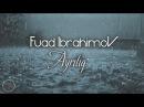 Fuad Ibrahimov-Ayriliq