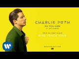 Charlie Puth - As You Are feat. Shy Carter Official Audio
