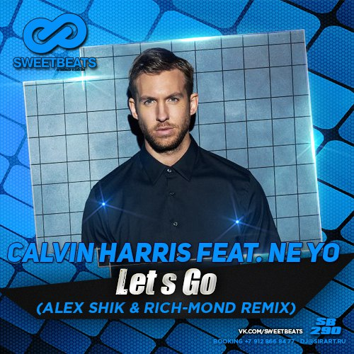 Calvin Harris feat. Ne Yo - Let s Go (Alex Shik & Rich-Mond Remix)