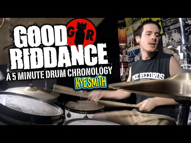 Good Riddance A 5 Minute Drum Chronology - Kye Smith [4K]