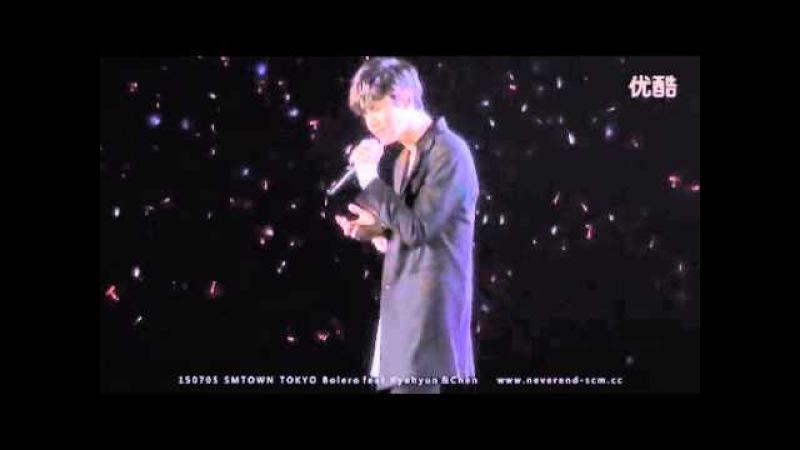 [NeverEnd未完] 150705 SMTOWN TOKYO Bolero DBSK. TVXQ Changmin feat Kyuhyun (SUPER JUNIOR) CHEN (EXO)