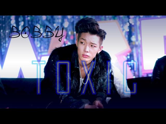 Bobby (iKon) | T O X I C ☣ | fan video | Kim Jiwon