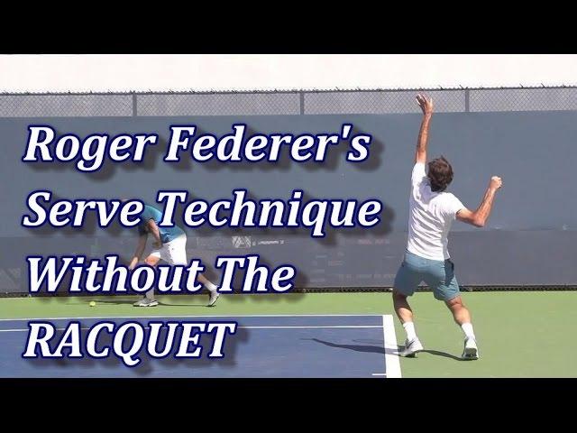 Roger Federer's Serve Technique - Racquet Digitally Removed