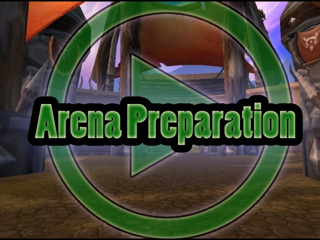WoW, Its Hard - Arena Preparation
