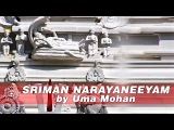 Divine Chants Of Narayana - Sriman Narayaneeyam by Uma Mohan
