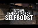 TUTORIAL: Inferno Porch Self-Boost [2016 REDUX]