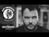 Get Physical Sessions Episode 19 with Ian Pooley