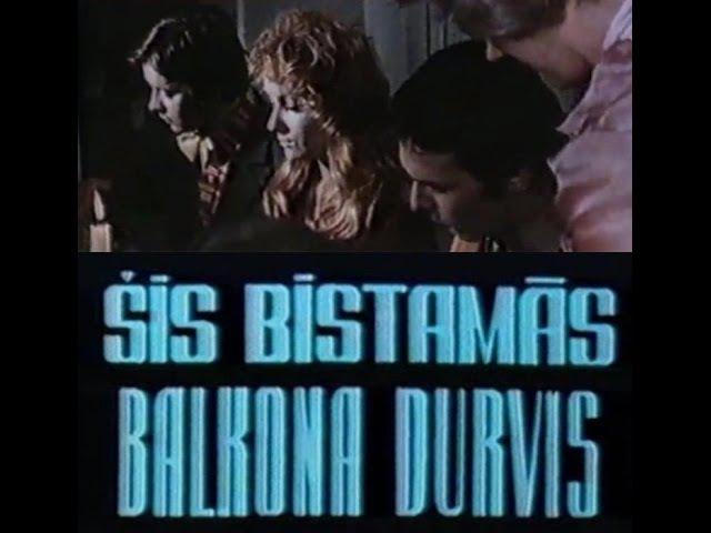 Šīs bīstamās balkona durvis (1976)YouTube kino filma latviešu valodā