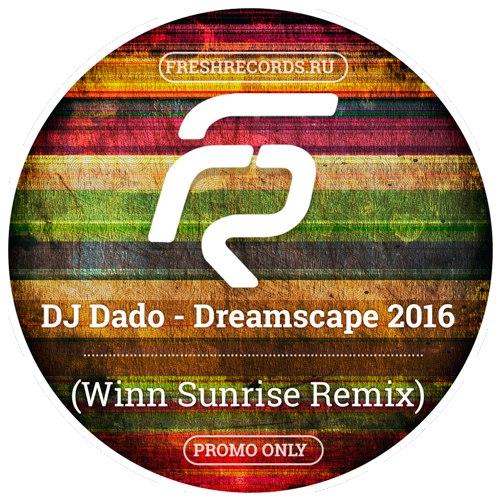 DJ Dado - Dreamscape 2016 (Winn Sunrise Extended Remix)