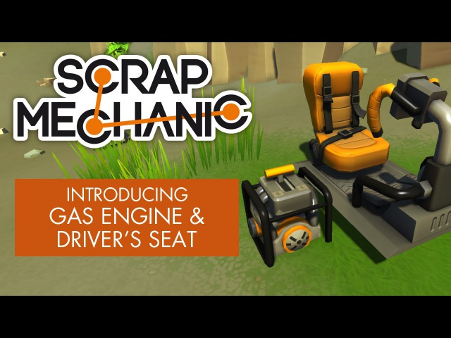 Scrap Mechanic - Introducing Gas Engine Driver's Seat