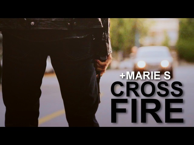 Crossfire [multifandom] Marie S
