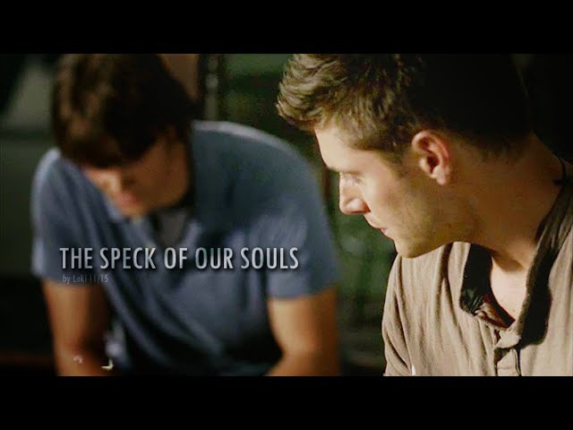Supernatural | The Speck Of Our Souls