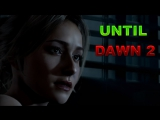 Until Dawn 2 (Новости)