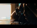 Sabi - Wild Heart Official Music Video
