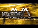 Somna &amp Jennifer Rene - Because You're Here (Sunset Remix)