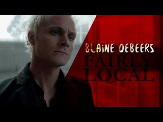 ■ blaine debeers » fairly local