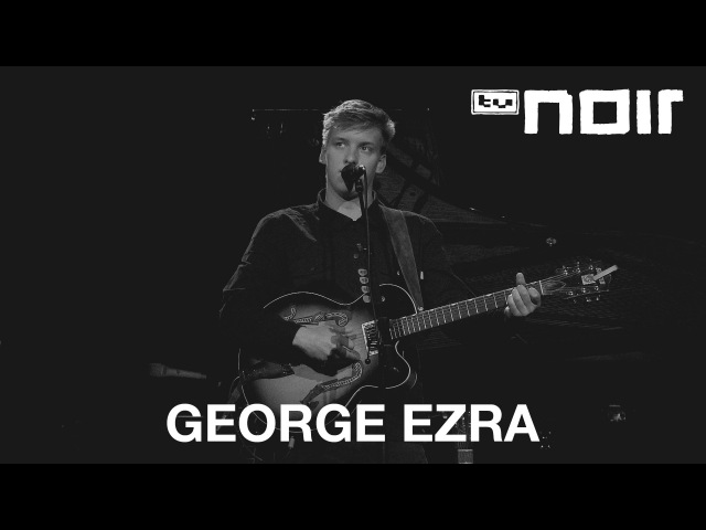 George Ezra - Did You Hear The Rain? (live bei TV Noir)