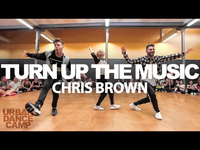 Turn Up The Music - Chris Brown Camillo L. Robert L. Choreography URBAN DANCE CAMP