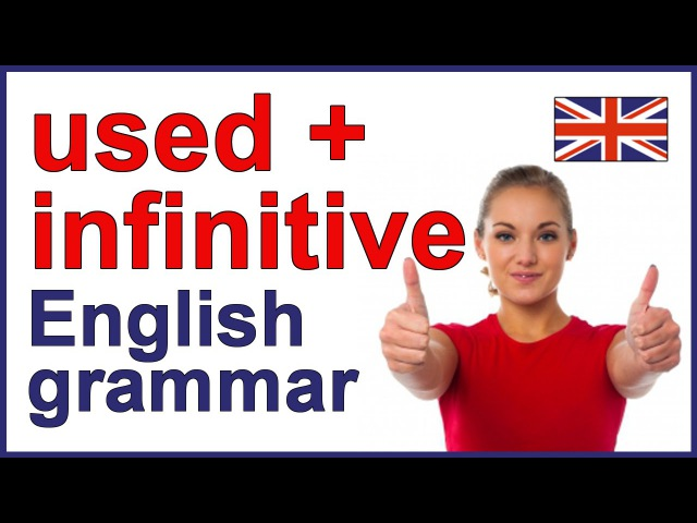 USED INFINITIVE | English grammar lesson and exercises