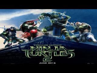 Черепашки-ниндзя 2 - Teenage Mutant Ninja Turtles 2 Эксклюзивный трейлер ( #кино #трейлер #ужасы #боевик #драма #мелодрама #детектив #вестерн #детский #мультфильм #история #триллер #фантастика #фэнтези #мистика #новый #приключения #hd #Film #Thriller #Hor
