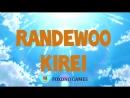 Randewoo Kirei OP1