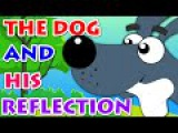 Story Time - The Dog and his Reflection  Aesop's Fables Full Stories