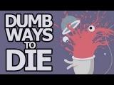DUMB WAYS TO DIE 2 // 3 Free Games-Перевод [ Flybe ]